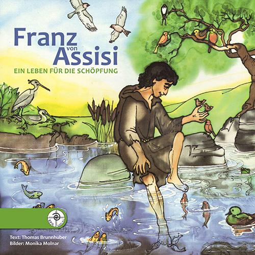 Franz Von Assisi Ein Leben Fur Die Schopfung Evangelisations Zentrum Salzburg